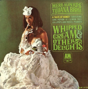 Whipped Cream & Other Delights album cover from 1965.